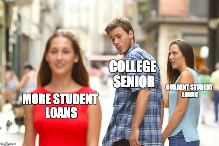 student loan meme more loans