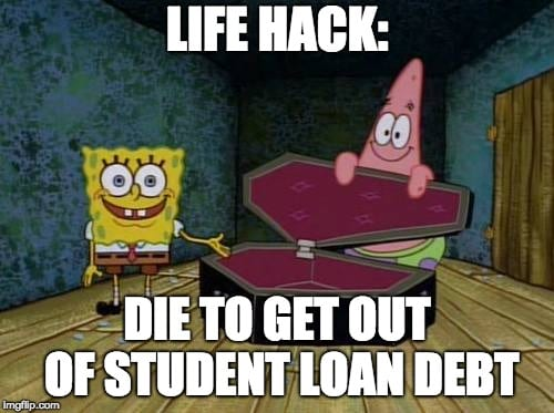 student loan meme life hack death