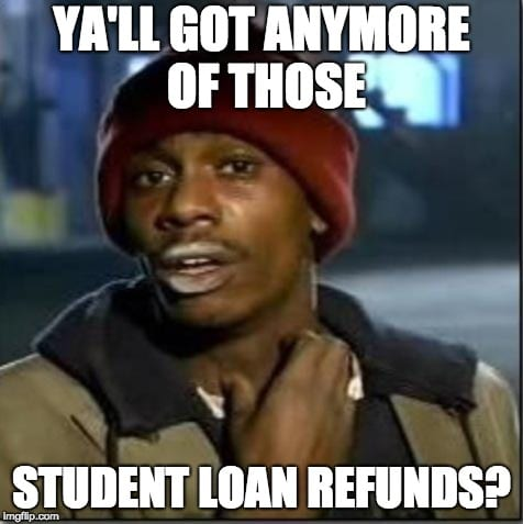 student loan meme refund