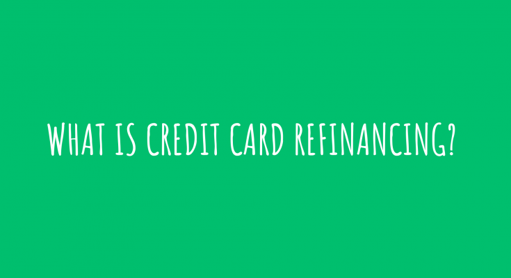 What is Credit Card Refinancing