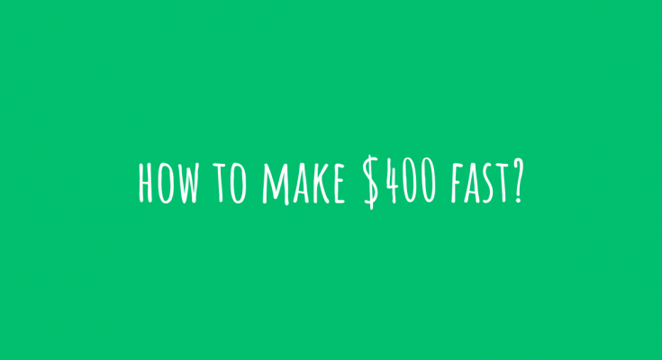 how to make $400 fast