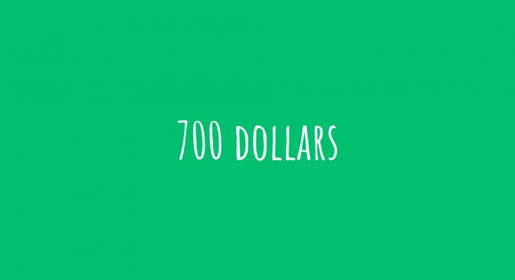 700 dollars