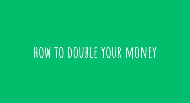 how to double your money