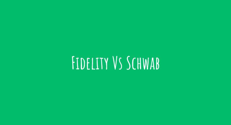 Fidelity vs Schwab