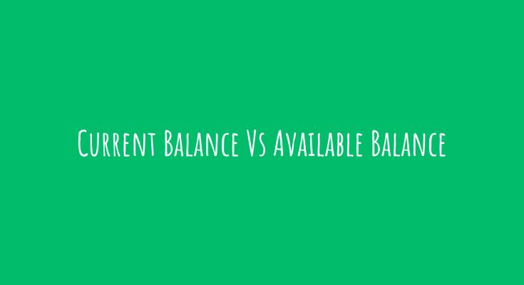 Current Balance Vs Available Balance
